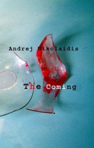 The Coming Andrej Nikolaidis Istros Books